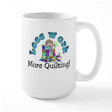 Less work more quilting Mug