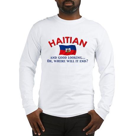 Good Looking Haitian Long Sleeve T-Shirt