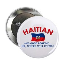 "Good Looking Haitian 2.25"" Button"