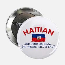 "Good Looking Haitian 2.25"" Button"