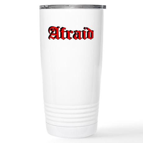 """""""Afraid"""" Stainless Steel Travel Mug"""