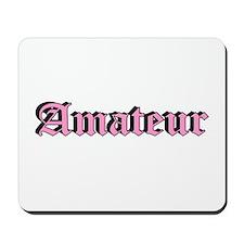 """""""Amateur"""" Mousepad"""