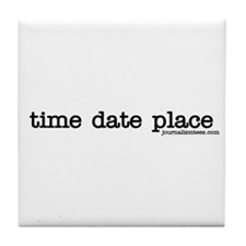 time date place Tile Coaster