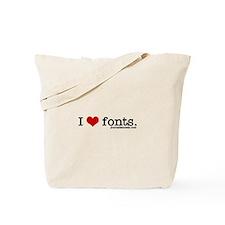 I love fonts. Tote Bag