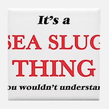 It's a Sea Slug thing, you wouldn Tile Coaster