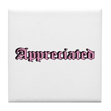 """Appreciated"" Tile Coaster"