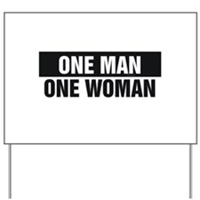 One Man One Woman Yard Sign