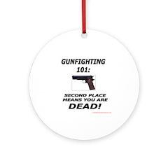 GUNFIGHTING 101 Ornament (Round)