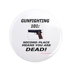 """GUNFIGHTING 101 3.5"""" Button"""