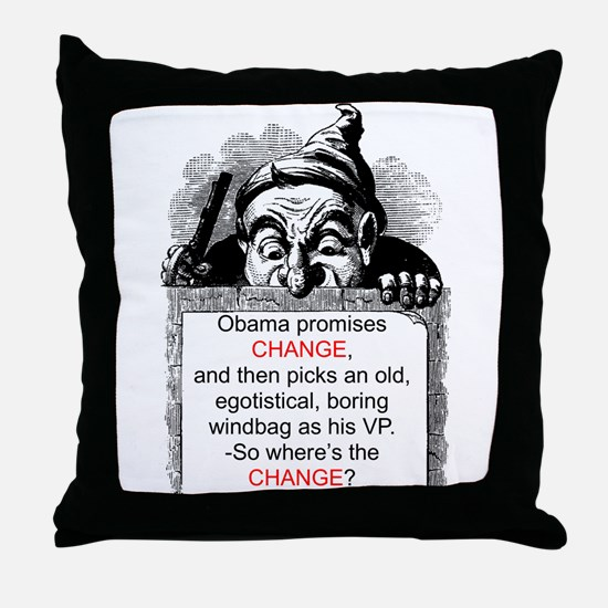 """Change, -What Change?"" Throw Pillow"