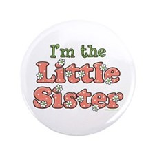 """I'm the Little Sister 3.5"""" Button"""