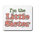 I'm the Little Sister Mousepad