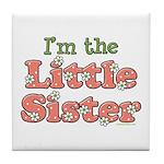 I'm the Little Sister Tile Coaster