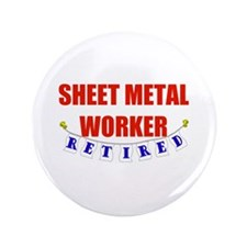"Retired Sheet Metal Worker 3.5"" Button (100 pack)"
