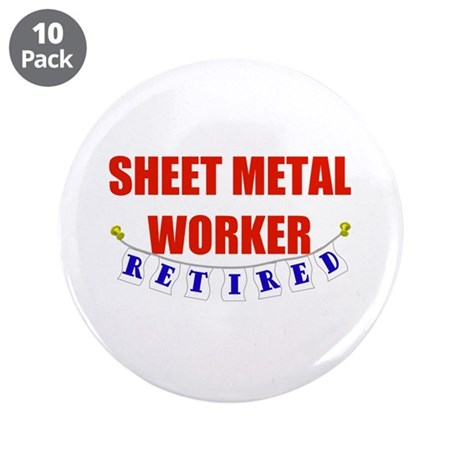 """Retired Sheet Metal Worker 3.5"""" Button (10 pack)"""