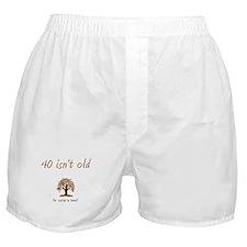 40 isn't old Boxer Shorts