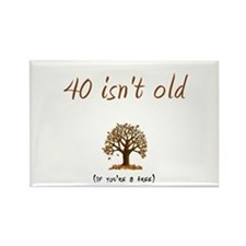40 isn't old Rectangle Magnet