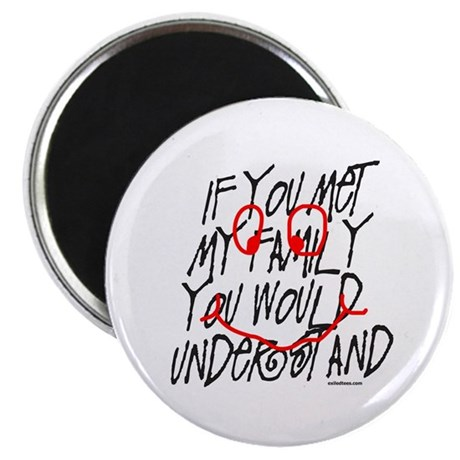 """IF YOU MET MY FAMILY 2.25"""" Magnet (10 pack)"""