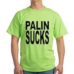 Palin Sucks Green T-Shirt