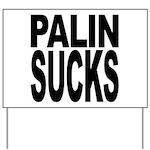 Palin Sucks Yard Sign