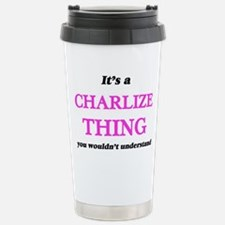 It's a Charlize thi Travel Mug