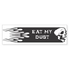 Eat My Dust Bumper Bumper Sticker