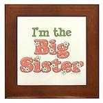 I'm the Big Sister Framed Tile