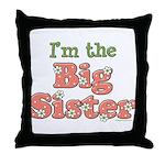I'm the Big Sister Throw Pillow