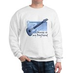 Music is My Boyfriend Sweatshirt