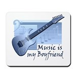Music is My Boyfriend Mousepad