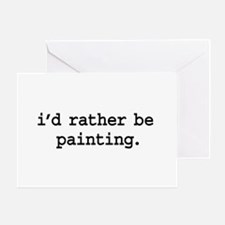 i'd rather be painting. Greeting Card