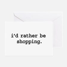 i'd rather be shopping. Greeting Card