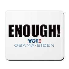 ENOUGH! Vote Obama Biden Mousepad