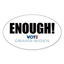 ENOUGH! Vote Obama Biden Oval Decal