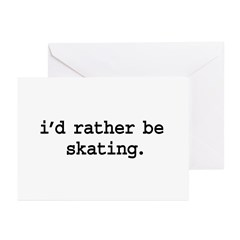 i'd rather be skating. Greeting Cards (Pk of 20)