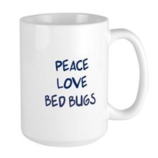 Peace, Love, Bed Bugs Mug