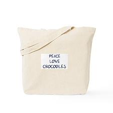 Peace, Love, Crocodiles Tote Bag