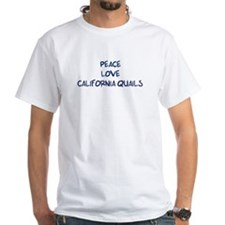 Peace, Love, California Quail Shirt