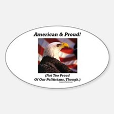 """Proud Of Politicians?"" Oval Decal"