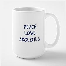 Peace, Love, Axolotls Coffee Mug