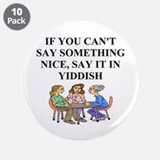 "jewish yidish wisdom gifts an 3.5"" Button (10"