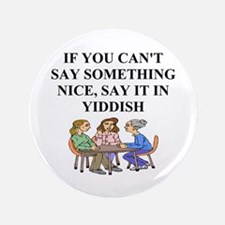 "jewish yidish wisdom gifts an 3.5"" Button"