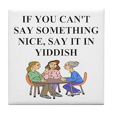 jewish yidish wisdom gifts an Tile Coaster