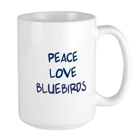 Peace, Love, Bluebirds Large Mug