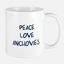 Peace, Love, Anchovies Mug