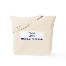 Peace, Love, American Kestrel Tote Bag