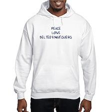 Peace, Love, Belted Kingfishe Hoodie