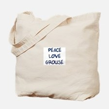 Peace, Love, Grouse Tote Bag