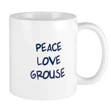 Peace, Love, Grouse Mug