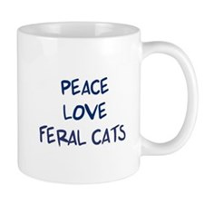 Peace, Love, Feral Cats Mug